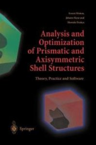 Analysis and Optimization of Prismatic and Axisymmetric Shell St