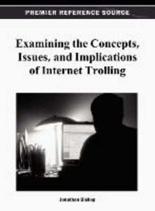 Examining the Concepts, Issues, and Implications of Internet Tro