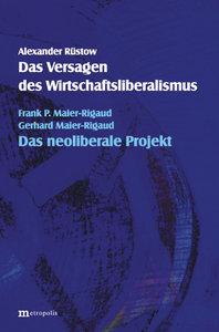 Das Versagen des Wirtschaftsliberalismus / Das neoliberale Proje