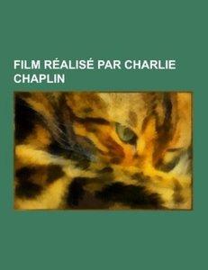 Film réalisé par Charlie Chaplin