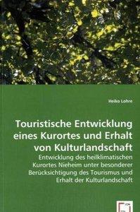 Touristische Entwicklung eines Kurortes und Erhalt von Kulturlan