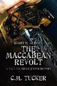 Hebrew Heroes: The Maccabean Revolt