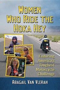 Women Who Ride the Hoka Hey: Enduring America\'s Toughest Motorc