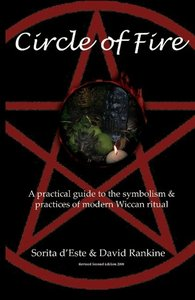 Circle of Fire - A Practical Guide to the Symbolism and Practice