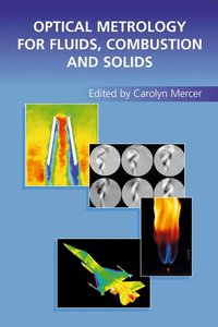 Optical Metrology for Fluids, Combustion and Solids