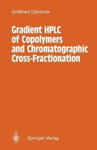 Gradient HPLC of Copolymers and Chromatographic Cross-Fractionat