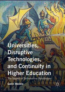 Universities, Disruptive Technologies, and Continuity in Higher