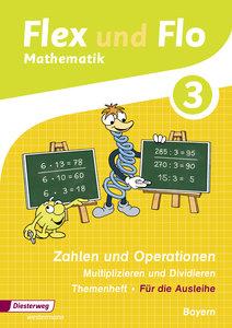 Flex und Flo 3. Themenheft Zahlen und Operationen: Multipliziere