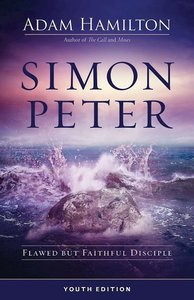 Simon Peter Youth Edition: Flawed But Faithful Disciple