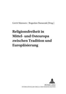 Religionsfreiheit in Mittel- und Osteuropa zwischen Tradition un