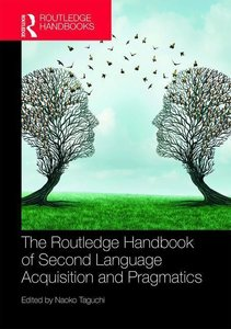 The Routledge Handbook of Second Language Acquisition and Pragma
