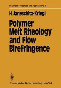 Polymer Melt Rheology and Flow Birefringence