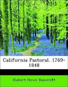 California Pastoral. 1769-1848