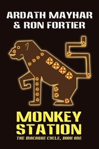 Monkey Station [The Macaque Cycle, Book One]