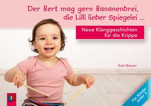 Der Bert mag gern Bananenbrei, die Lilli lieber Spiegelei...