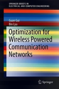 Optimization for Wireless Powered Communication Networks