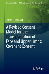 A Revised Consent Model for the Transplantation of Face and Uppe