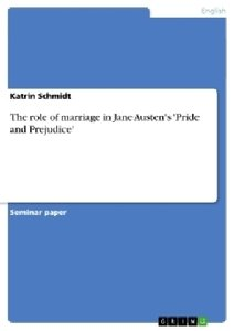 The role of marriage in Jane Austen's 'Pride and Prejudice'