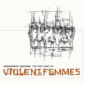 Permanent Record:The Very Best of Violent Femmes