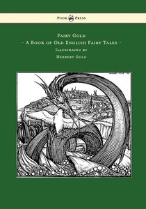 Fairy Gold - A Book of Old English Fairy Tales - Illustrated by