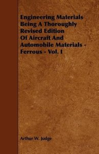 Engineering Materials Being a Thoroughly Revised Edition of Airc