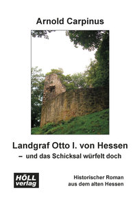 Landgraf Otto I. von Hessen - und das Schicksal würfelt doch