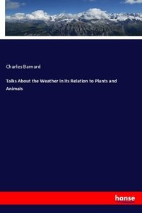 Talks About the Weather in its Relation to Plants and Animals