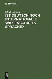 Ist Deutsch noch internationale Wissenschaftssprache?