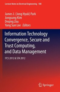 Information Technology Convergence, Secure and Trust Computing,