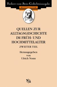 Quellen zur Alltagsgeschichte im Früh- und Hochmittelalter II