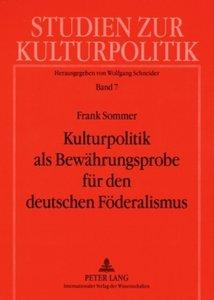 Kulturpolitik als Bewährungsprobe für den deutschen Föderalismus