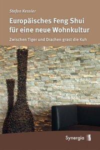 Kessler, S: Europäisches Feng Shui für eine neue Wohnkultur