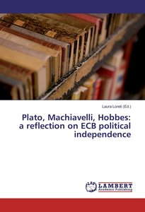 Plato, Machiavelli, Hobbes: a reflection on ECB political indepe