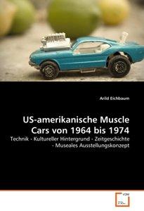 US-amerikanische Muscle Cars von 1964 bis 1974