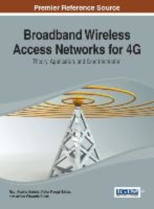 Broadband Wireless Access Networks for 4G: Theory, Application,