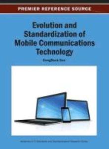 Evolution and Standardization of Mobile Communications Technolog