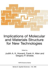 Implications of Molecular and Materials Structure for New Techno