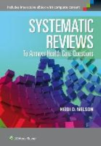 Systematic Reviews to Answer Health Care Questions