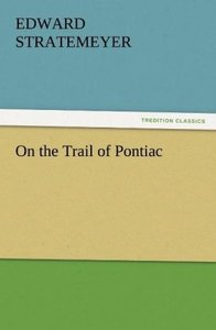 On the Trail of Pontiac