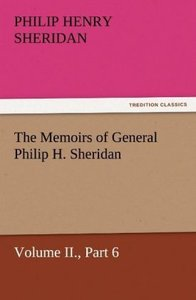 The Memoirs of General Philip H. Sheridan, Volume II., Part 6