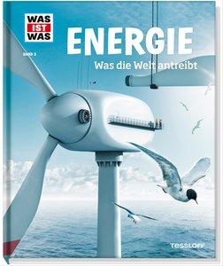 Was ist was 03: Energie. Was die Welt antreibt