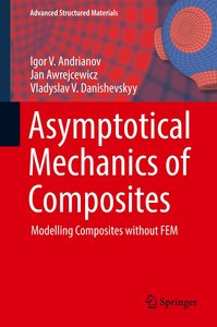 Asymptotical Mechanics of Composites