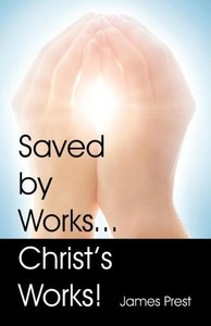 Saved by Works...Christ's Works!