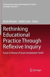Rethinking Educational Practice Through Reflexive Inquiry