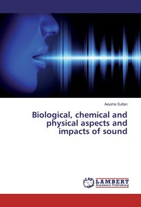 Biological, chemical and physical aspects and impacts of sound