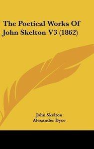 The Poetical Works Of John Skelton V3 (1862)