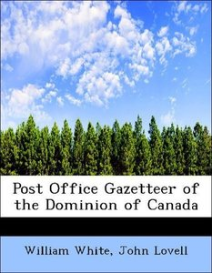 Post Office Gazetteer of the Dominion of Canada