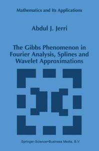 The Gibbs Phenomenon in Fourier Analysis, Splines and Wavelet Ap