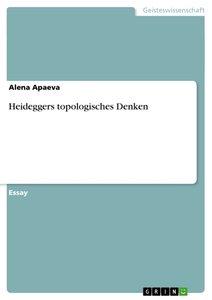 Heideggers topologisches Denken