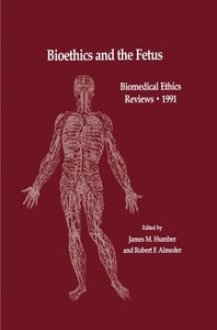 Bioethics and the Fetus